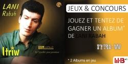 JEUX : L'ALBUM ITRI-W DE LANI RABAH À GAGNER