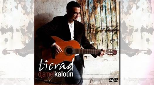 Djamel Kaloun : nouvel album Ticrad - 2012