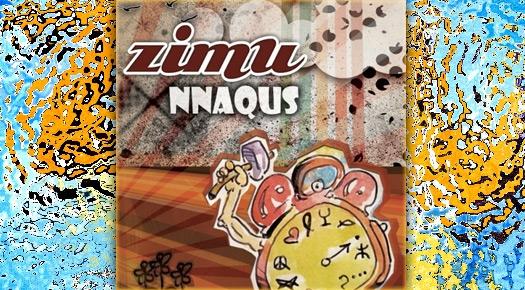ZIMU  : Nouvel album Nnaqus - 2012