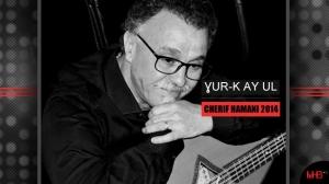 Cherif Hamani - Ɣur-k ay ul - Album 2014