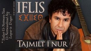 Iflis - Tajmilt i Nnur - Nouvel Album 2015