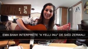 La chanson - A Yelli inu - de Saïd ZERWALI interprétée par Ema SHAH