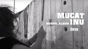 Mucat - Inu - nouvel album 2016