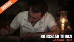 Boussaad Touazi - Laman : Clip Officiel 2013
